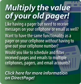 Interpage  DirectPage service to replace or augment numeric pagers by sending numeric pages to cellphones/SMS, multiple pagers, email, voice and fax.  Click here for additional details.